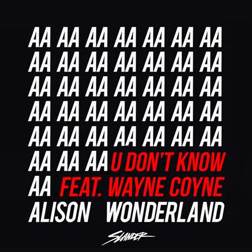 U Don't Know (Slander Remix) - Alison Wonderland