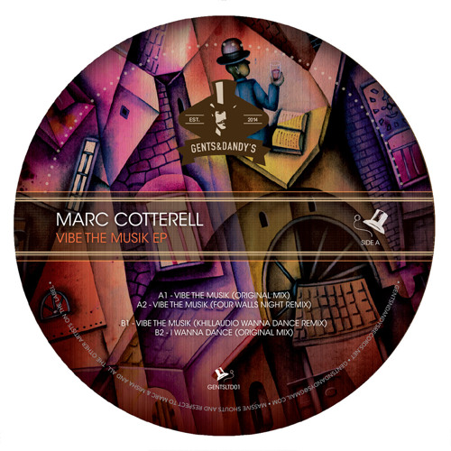[GENTSLTD01] Marc Cotterell - Vibe The Musik EP incl. Four Walls & Khillaudio Rmx - OUT NOW