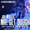 Joe Moses - Mr Get Dough (L.A. Leakers Freestyle)