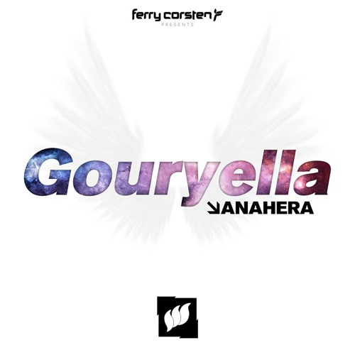 Ferry Corsten presents Gouryella - Anahera [OUT NOW!]