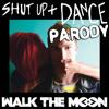 Walk The Moon Shut Up And Dance Parody Mp3