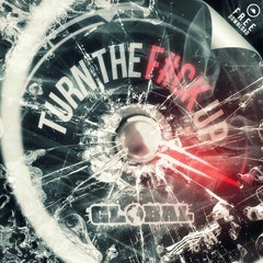Gl0bal- Turn The F#CK Up (House Tunes X Release)