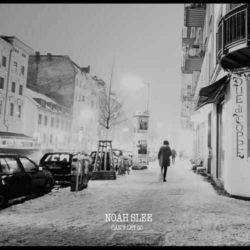 Noah Slee - Can't Let Go (Ben Esser Remix)