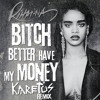 Rihanna-Bitch Better Have My Money (Lyrics)