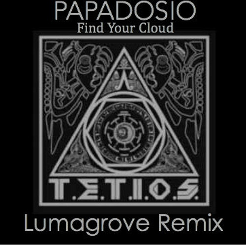 Papadosio - Find your Cloud (Lumagrove Remix)