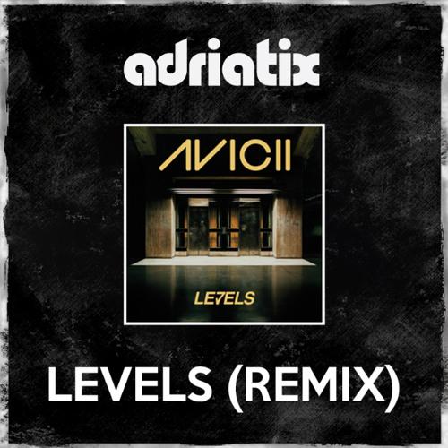 Avicii - Levels (Adriatix Bootleg) [FREE]