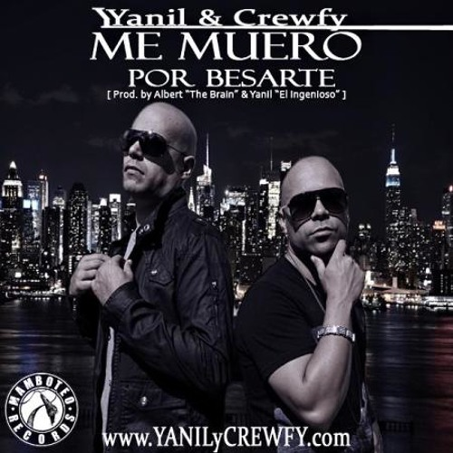 Yanil y Crewfy 'Me Muero Por Besarte' Prod. By Albert 'The Brain' & Yanil 'El Ingenioso'