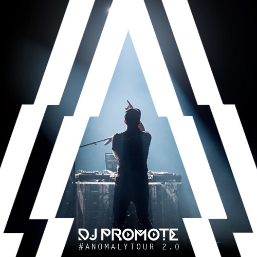 Anomaly Tour 2.0 Mix By DJ Promote