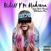 Madonna Feat Nicki Minaj Bitch I M Madonna Rcb Radio Mix Mp3