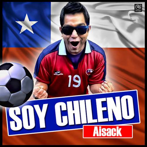Soy Chileno - Aisack (cancion de la selección Chilena)