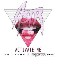 Activate (Ah Yeahh X Neil Jackson Remix)
