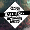 BUDDY G x IMAGINE DRAGONS - BATTLE CRY