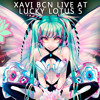 XAVI BCN LIVE AT LUCKY LOTUS 5