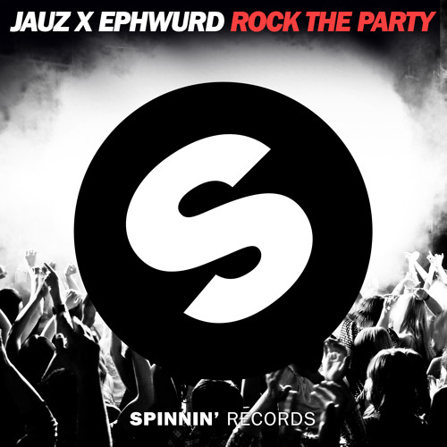 Jauz & Ephwurd - Rock The Party (Original Mix)