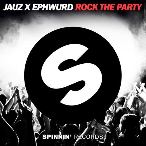 Jauz & Ephwurd - Rock The Party (Original Mix)