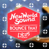 New World Sound & Reece Low - Bounce That (Lycus Remix) FREE DOWNLOAD *Supported by Will Sparks*