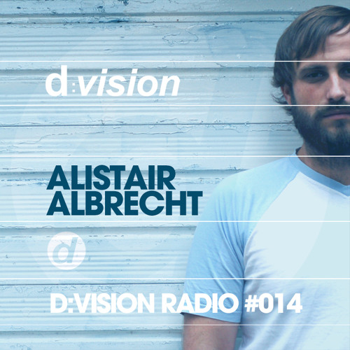 d-vision Radio #014 - Alistair Albrecht Guest Mix