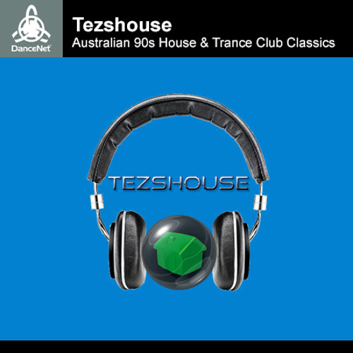 Australian 90s house trance club classics by tezshouse for Classic house list 90s