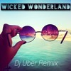 Martin Tungevaag - Wicked Wonderland (Dj Uber Remix) [FREE DOWNLOAD in description]