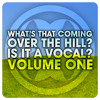 whats that coming over the HILL, is it a vocal? volume 1