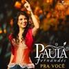 Pra Voce - Paula  Fernandes (White Label By Mr Leo DJ)