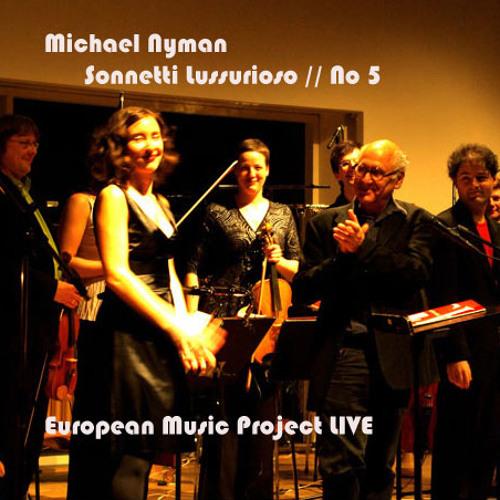 Michael Nyman - Sonetti Lussuriosi - No5 - EMP Live