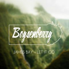 James Bay - Let It Go (Boysenberry Edit)