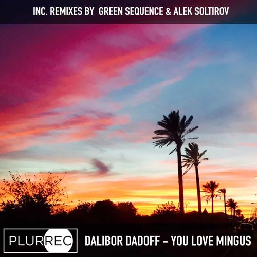Dalibor Dadoff - We Love Mingus (Original Mix)