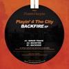 PPR07 - Playin' 4 The City - Back Fire EP