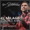 El milagro está en el barro - Chris Mendez - 10 Junio 2015