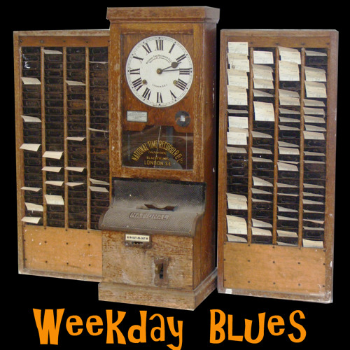 Weekday Blues - original