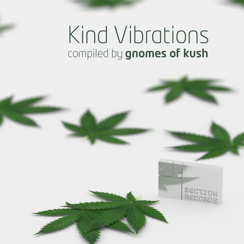 Kind Vibrations - Compiled by Gnomes of Kush