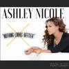 Ashley Nicole- Nothing Looks Better