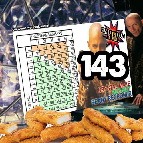 143: The Crystal Death Buffet