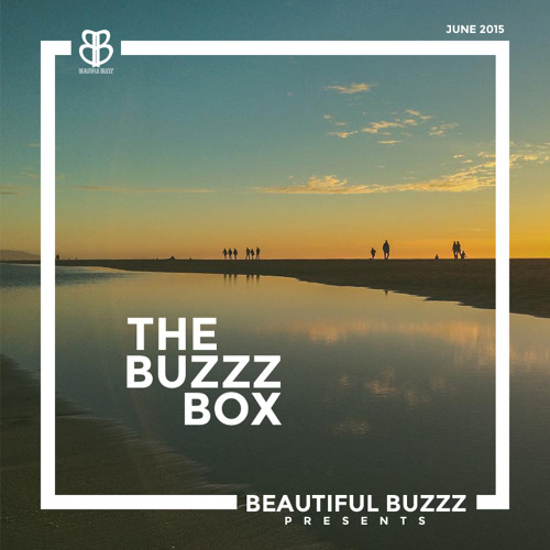 The Buzzz Box Playlist   June 2015
