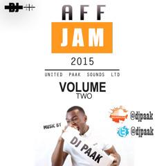 DJ PAAK - AFFJAM VOL2 2015 (follow me on twitter nd insta @djpaak)