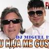 070 Farruko Ft Jose Feliciano Su Hija Me Gusta Dj Miguel Isla Mp3