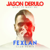 Jason Derulo - Want To Want Me (Fexlan Club Remix)*FREE DOWNLOAD*