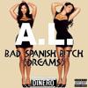 Bad Spanish Bitch (Dreams) Dirty Version
