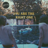 You Are The Right One