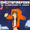 The OMGitsfirefoxx Song (ft. iijeriichoii's laugh)