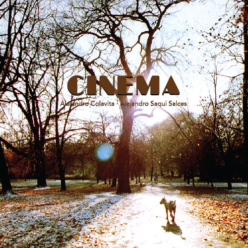 "06 VI - Alejandro Colavita / Alejandro Saqui Salces ""Cinema"" (2014) 0.013"