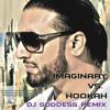 Imaginary Vs. Hookah - (Imran Khan Vs. Tyga) DJ Goddess