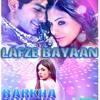 lafz e bayan full Audio from movie Barkha