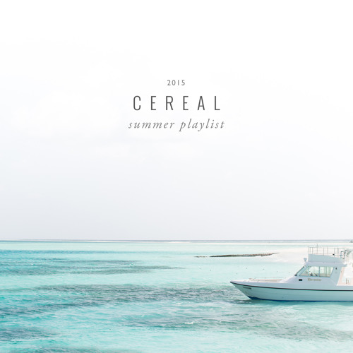 Cereal Summer Playlist 2015