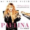 Paulina Rubio Ft. Morat - Mi Nuevo Vicio (Mango Brothers Club Mix)(unofficial) Portada del disco