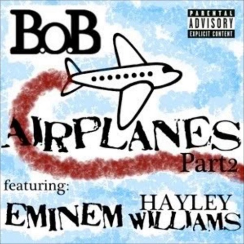 B. O. B ft hayley williams & eminem airplanes pt. 1&2 mixed! (mp3.