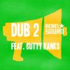 Rebel Sound - 'Dub 2' Feat. Cutty Ranks