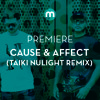 Premiere: Cause  Affect 'Another Time' feat Jamie George (Taiki Nulight remix)