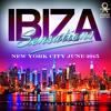 Ibiza Sensations 118 HQ in New York June 27th Club Baroque, Astoria
